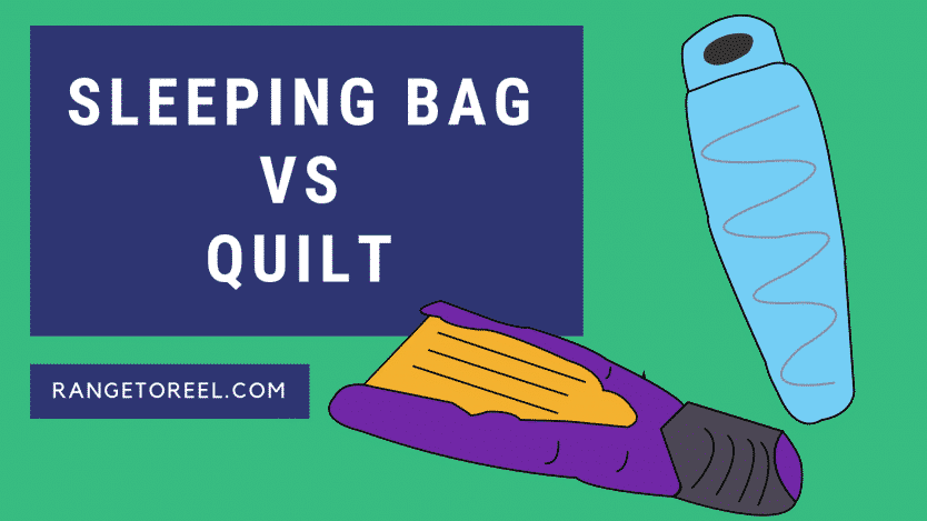 ac4d9d20302a Sleeping Bags vs Quilts - RangetoReel