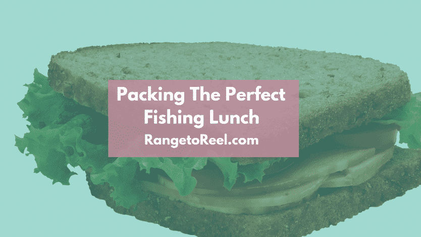 Packing a Fishing Lunch