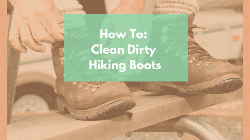 b7823308566 How to Clean Dirty Hiking Boots: Handy Cleaning Guide - RangetoReel