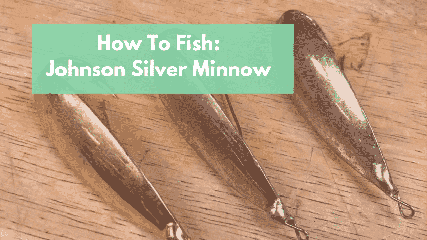 How to Fish The Johnson Silver Minnow